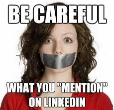 LinkedIn Be Careful